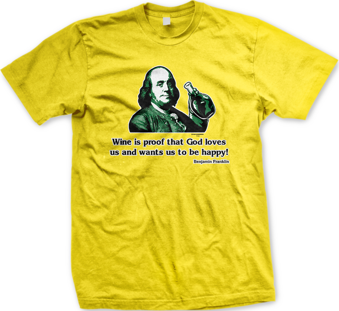 Wine Is Proof That God Loves Us Benjamin Franklin Funny