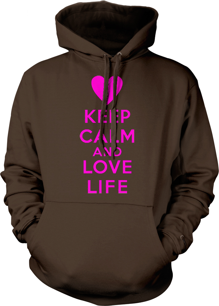 Keep Calm And Love Life Inspiration Motivation Positive  Hoodie Pullover