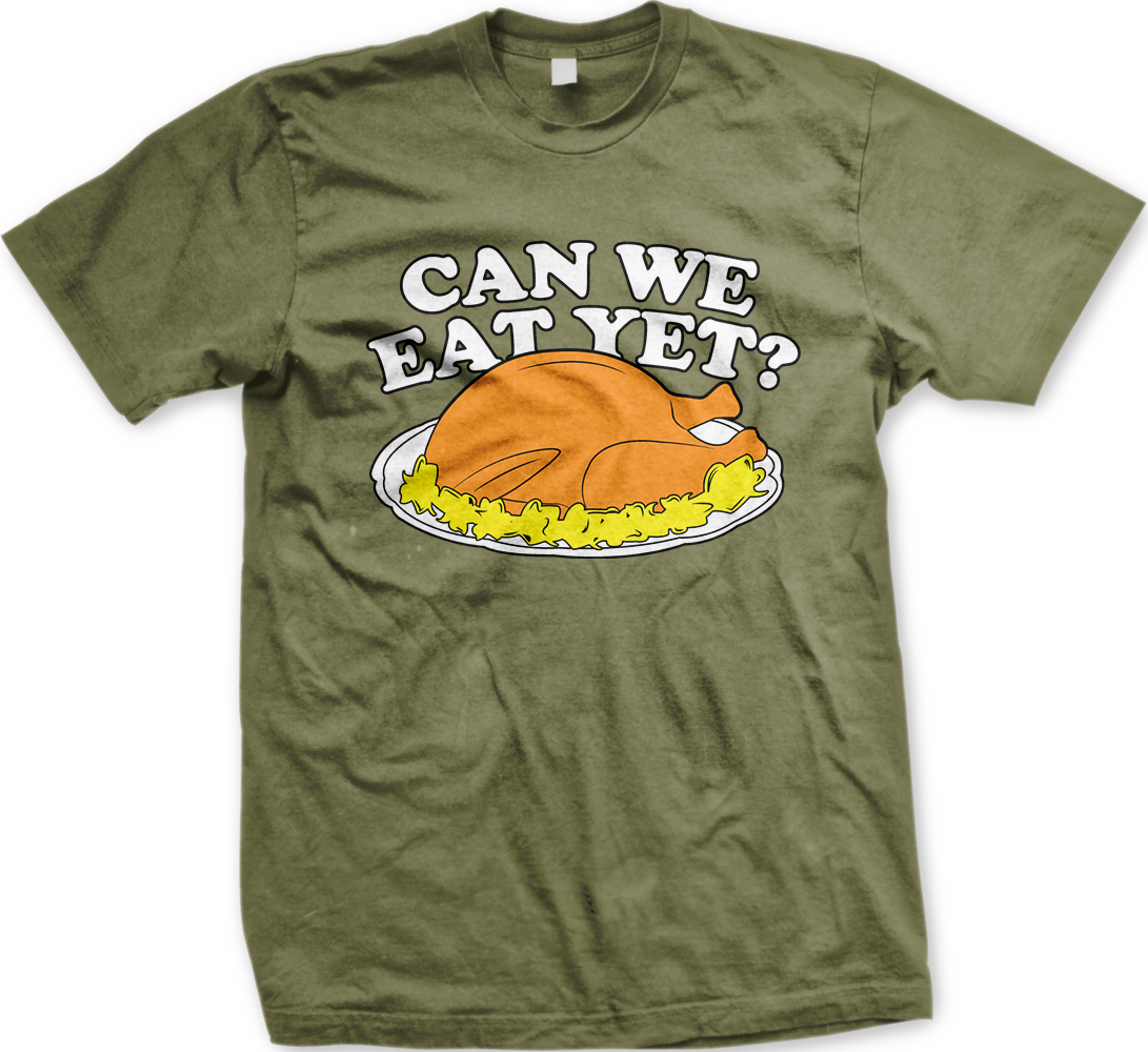 Can we eat yet turkey platter thanksgiving funny mens t for Silly shirts for men